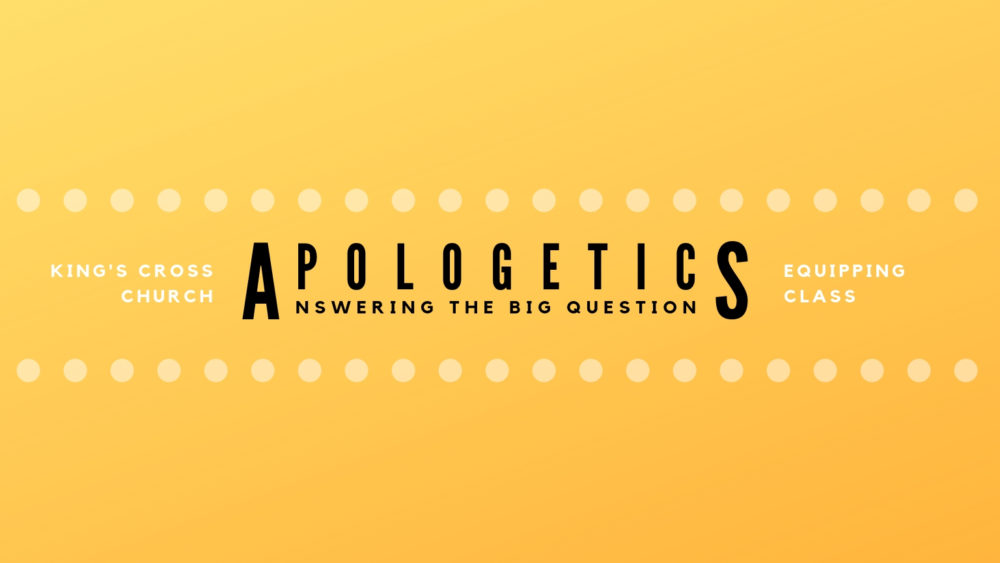 Apologetics: Answering the Big Questions