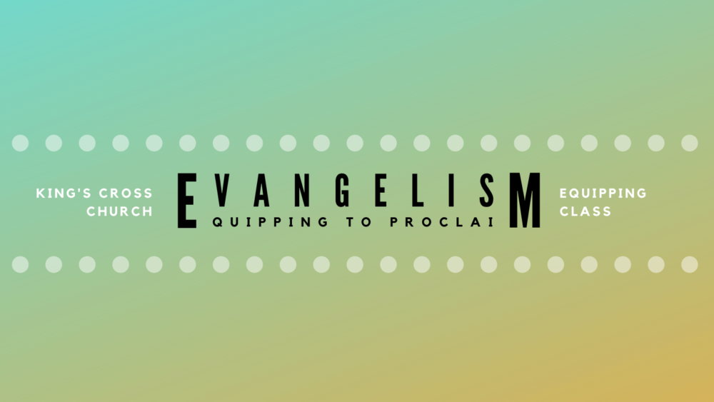 Evangelism: Equipping to Proclaim