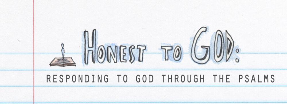 Psalms - Honest to God