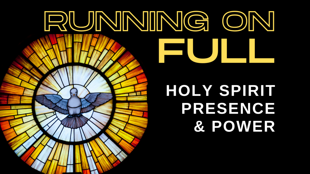 Running on Full: Holy Spirit Presence & Power